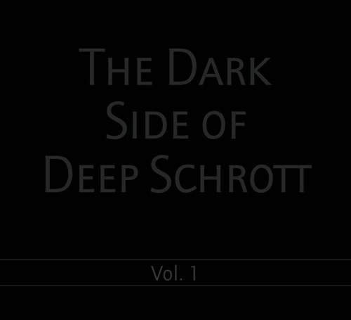 The Dark Side of Deep Schrott Vol.1