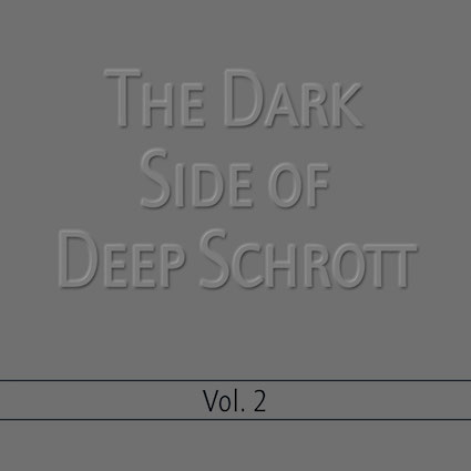 The Dark Side of Deep Schrott Vol.2
